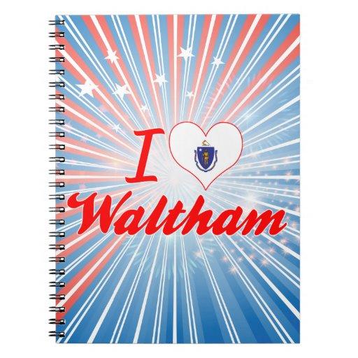 I Love Waltham, Massachusetts Notebooks