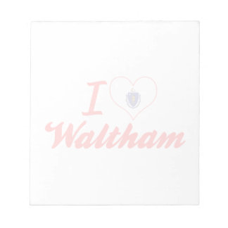 I Love Waltham, Massachusetts Note Pads