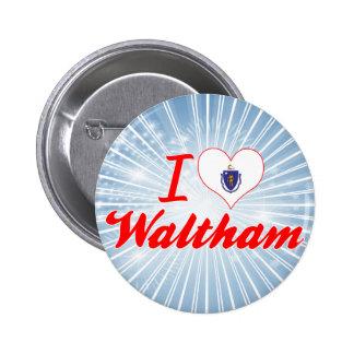 I Love Waltham, Massachusetts Pin