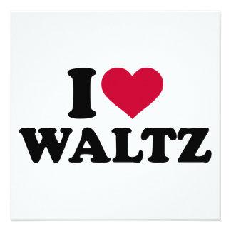I love Waltz 13 Cm X 13 Cm Square Invitation Card