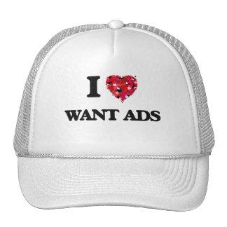 I love Want Ads Cap