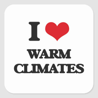I love Warm Climates Square Sticker