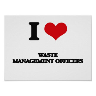 I love Waste Management Officers Posters