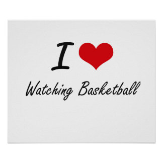I love Watching Basketball Poster
