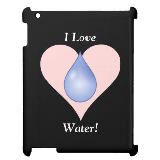 I Love Water! Cover For The iPad
