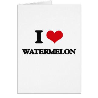 I Love Watermelon Card