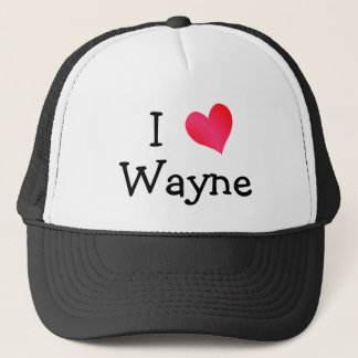 I Love Wayne Trucker Hat