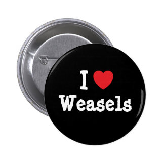 I love Weasels heart custom personalized Button