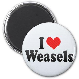 I Love Weasels Magnet