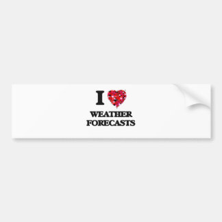 I love Weather Forecasts Bumper Sticker