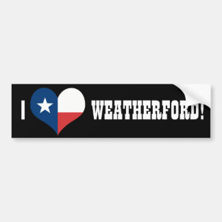 I LOVE WEATHERFORD TEXAS BUMPER STICKER