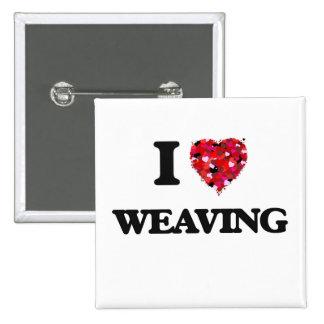 I love Weaving 15 Cm Square Badge