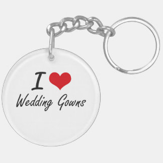 I love Wedding Gowns Double-Sided Round Acrylic Key Ring