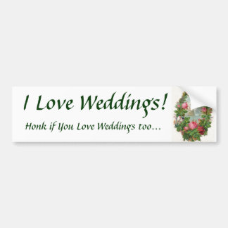 I Love Weddings! Bumper Sticker