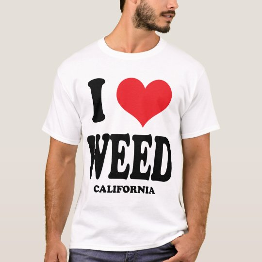 I Love Weed CA T-Shirt