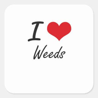 I love Weeds Square Sticker