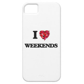 I love Weekends iPhone 5 Cover