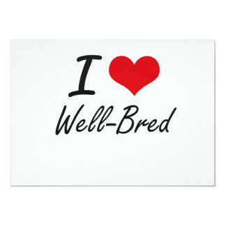 I love Well-Bred 13 Cm X 18 Cm Invitation Card