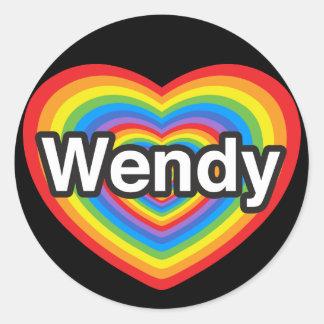 I love Wendy. I love you Wendy. Heart Round Sticker