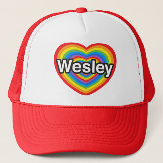 I love Wesley. I love you Wesley. Heart Trucker Hat