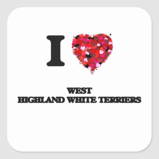 I love West Highland White Terriers Square Sticker