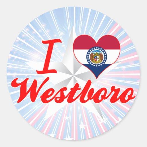 I Love Westboro, Missouri Round Stickers