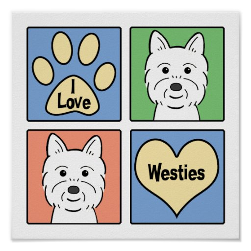 I Love Westies Posters