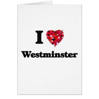 I love Westminster Colorado Greeting Card