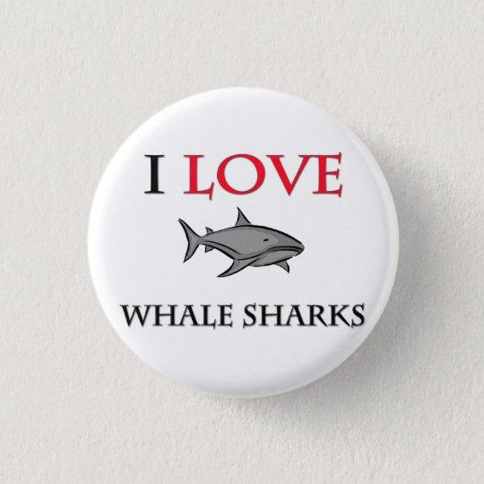 I Love Whale Sharks 3 Cm Round Badge