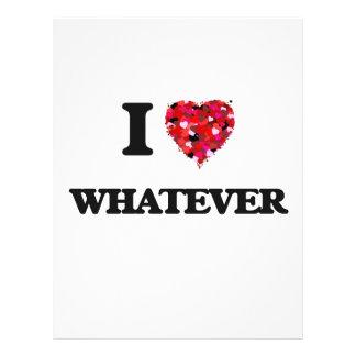 I love Whatever 21.5 Cm X 28 Cm Flyer