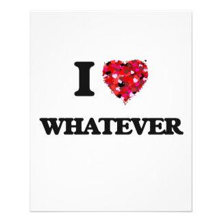 I love Whatever 11.5 Cm X 14 Cm Flyer