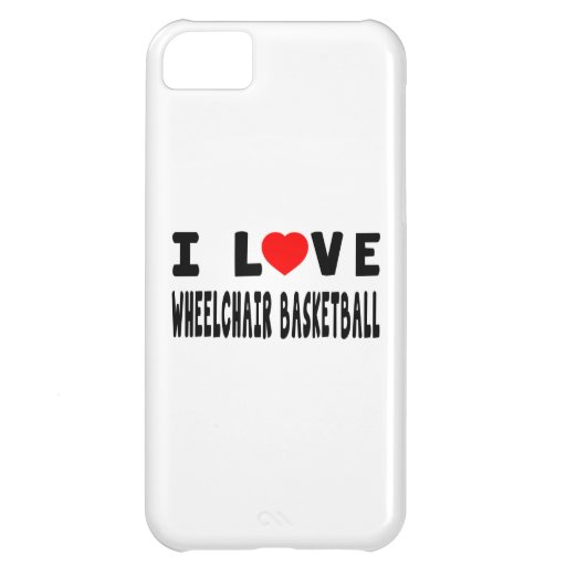 I Love Wheelchair Basketball Case For iPhone 5C