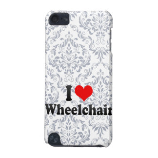 I love Wheelchair iPod Touch (5th Generation) Covers