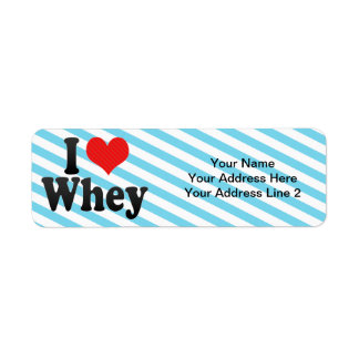 I Love Whey Return Address Label