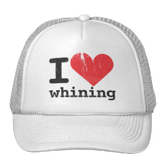 I love whining Trucker Hat
