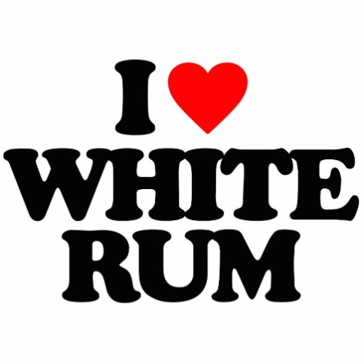 I LOVE WHITE RUM ACRYLIC CUT OUTS