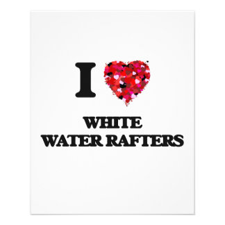 I love White Water Rafters 11.5 Cm X 14 Cm Flyer