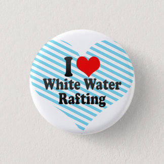I love White Water Rafting 3 Cm Round Badge