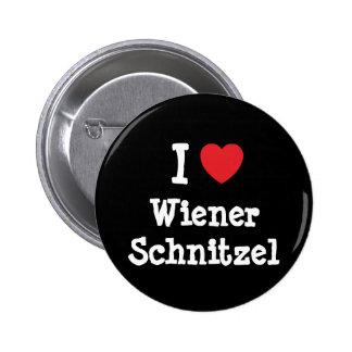 I love Wiener Schnitzel heart T-Shirt Pins