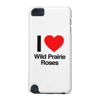 i love wild prairie roses iPod touch (5th generation) cover