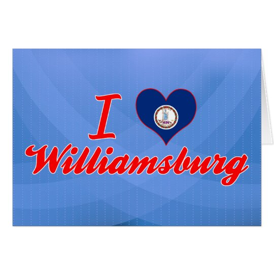 I Love Williamsburg, Virginia Card