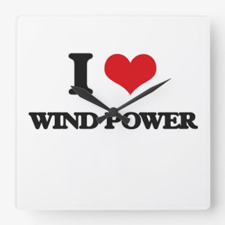 I love Wind Power Square Wallclocks