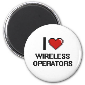 I love Wireless Operators 2 Inch Round Magnet