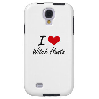 I love Witch Hunts Galaxy S4 Case