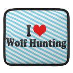 I love Wolf Hunting iPad Sleeves