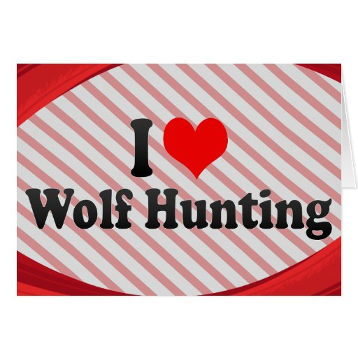 I love Wolf Hunting Note Card