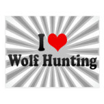 I love Wolf Hunting Post Cards