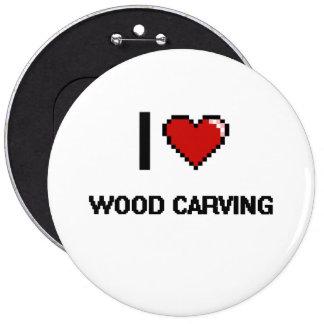 I Love Wood Carving Digital Retro Design 6 Inch Round Button