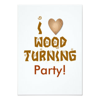 I Love Wood Turning Wooden Heart Custom Invite