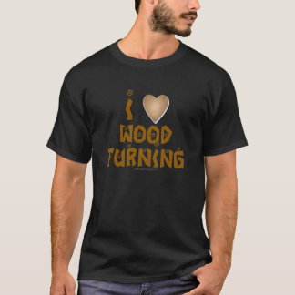 I Love Wood Turning Wooden Heart T-Shirt